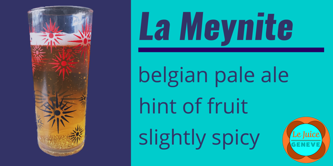 La Meynite, a belgian pale ale with a hint of fruit and slightly spicy.