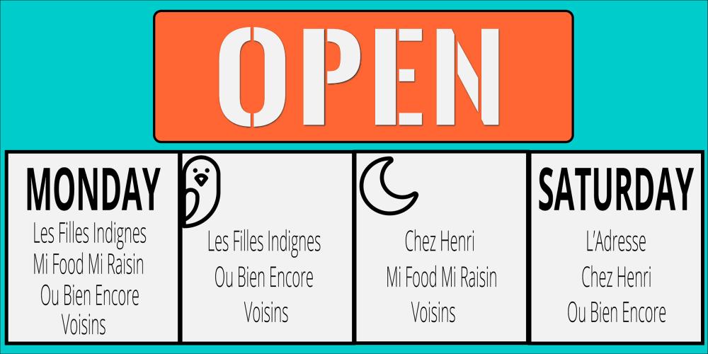 An infographic showing that Les Filles Indignes, Mi Food Mi Raisin, Ou Bien Encore and Voisins open Monday. Les Filles Indignes, Ou Bien Encore and Voisins open early. Chez Henri, Mi Food Mi Raisin and Voisins open late. L'Adresse, Chez Henri and Ou Bien Encore open on Saturdays.