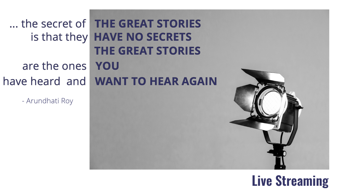 Live Streaming from Jenneve Digital. ...the secret of the great stories is that they have no secrets. The great stories are the ones you have heard and want to hear again. A quote from Arundhati Roy.