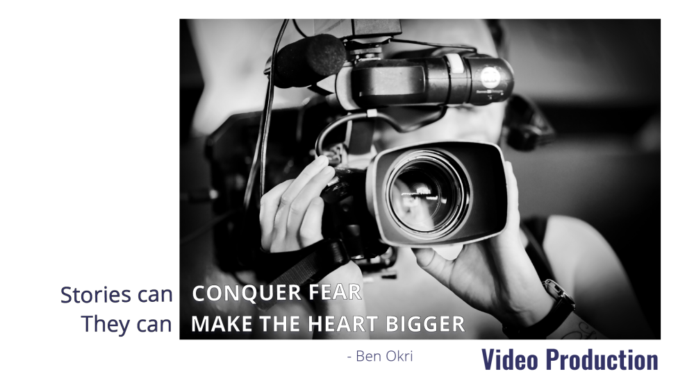 Video Production from Jenneve Digital- Stories can conquer fear. They can make the heart bigger. Quote by Ben Okri
